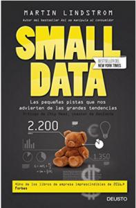 Small data: las pequeñas pistas que nos advierten de las grandes tendencias,